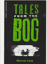 TALES FROM THE BOG #1 - MARCUS LUSK- ABERRATION PRESS - 1st PRINTING N/M