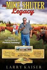 The Mike Shuter Legacy : There Is Such a Thing As Perfect Farming by Larry...