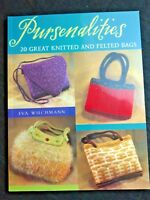 Pursenalities 20 Great Knitted and Felted Bags Eva Wiechmann (2004,...
