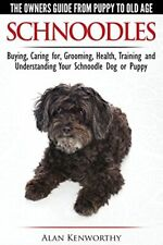 Schnoodles - The Owners Guide from Puppy to Old, Kenworthy, Alan,