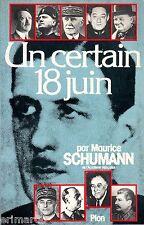 Un certain 18 juin // Maurice SCHUMANN // Histoire // Académie française // 1 Ed