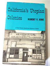 California's Utopian Colonies  by Robert V. Hine 1969 Yale University Press