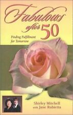Fabulous after 50 : Finding Fulfillment for Tomorrow by Jane Rubietta and Shirle