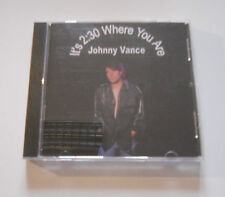 """Johnny Vance """"It's 2:30 where you are"""" Rare Indie  AOR cd 2001"""