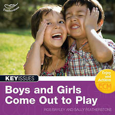 Boys and Girls Come Out to Play: Not Better or Worse, Just Different (Key Issues