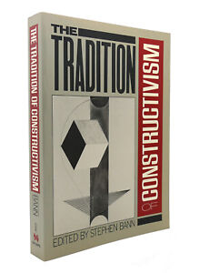Stephen Bann THE TRADITION OF CONSTRUCTIVISM  1st Edition Reprint