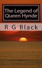 The Legend of Queen Hynde : The Story of the First Queen of Scotland by R....