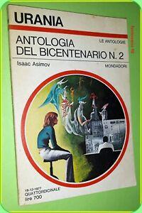 URANIA N. 738 ANTOLOGIA DEL BICENTENARIO N.2   ISAAC ASIMOV  ED. MONDADORI 1977
