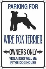 """*Aluminum* Parking For Wire Fox Terrier Owners Only 8""""x12"""" Metal Sign S345"""