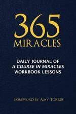 365 Miracles: Daily Journal of a Course in Miracles Workbook Lessons (Paperback