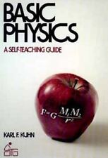 Wiley Self-Teaching Guides: BASIC PHYSICS Easy Guide Volume 44 by Karl F. Kuhn