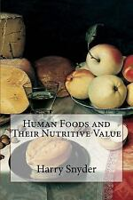 Human Foods and Their Nutritive Value by Harry Snyder (2014, Paperback)