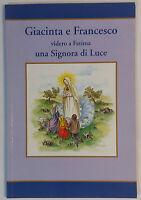 Giacinta e Francesco videro [...] - AA. VV. - Ass. Madonna di Fatima - 2003 - G