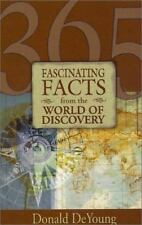 365 Fascinating Facts from the World of Discovery by Donald B. DeYoung (2000,...