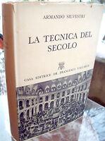 1956 'LA TECNICA DEL SECOLO' DI ARMANDO SILVESTRI SCIENZA E TECNICA DEL FUTURO