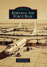 Images of Aviation: Edwards Air Force Base by Ted Huetter  Christian Gelzer PB