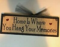 HOME IS WHERE YOU HANG YOUR MEMORIES inspirational wall home decor wood sign