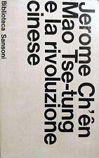 JEROME CH'EN CH'êN CHEN MAO TSE-TUNG E LA RIVOLUZIONE CINESE SANSONI 1966