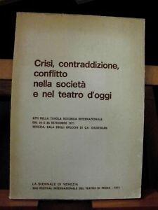 CRISI,CONTRADDIZIONE,CONFLITTO NELLA SOCIETA' E NEL TEATRO D'OGGI /Biennale