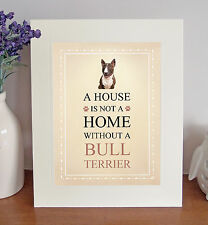 """Bull Terrier 10""""x8"""" Free Standing A HOUSE IS NOT A HOME Picture Lovely Fun Gift"""