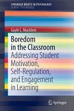 Boredom in the Classroom : Addressing Student Motivation, Self-Regulation,...