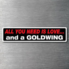 All you need is a Goldwing sticker 7 yr water & fade proof vinyl  motor bike