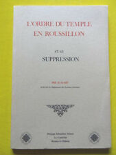 Alart L'Orde du Temple en Roussillon et sa Suppression Editions Schrauben 1988