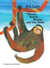 """Slowly, Slowly, Slowly,"" Said the Sloth by Eric Carle c2002, NEW Hardcover"