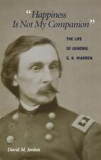 """Happiness Is Not My Companion"" : The Life of General G. K. Warren by David..."
