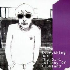 Everything But the Girl : Lullaby of Clubland CD