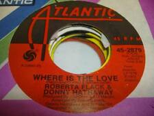 Soul Unplayed NM! 45 ROBERTA FLACK & DONNY HATHAWAY Where Is the Love on Atlanti