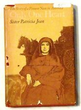 Only One Heart: The Story of a Pioneer Nun in America by Sister Patricia Jean