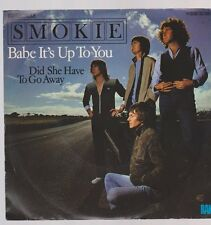 "7"" Smokie Babe It`s Up To You / Did She Have To Go Away 70`s EMI RAK"