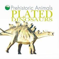 Plated Dinosaurs (Prehistoric Animals (Windmill Books))  (ExLib)