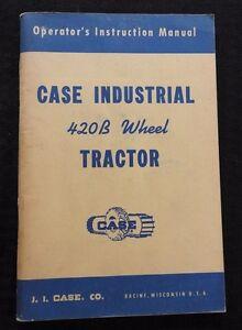 ORIGINAL CASE 420 420B WHEEL LOADER TRACTOR OPERATORS MANUAL NOS VERY NICE