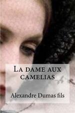 La Dame Aux Camelias by Alexandre Dumas (2016, Paperback)