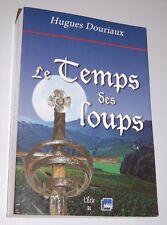 LE TEMPS DES LOUPS Hugues Douriaux