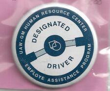UAW-GM HUMAN RESOURCE CENTER DISIGNATED DRIVER PINBACK BUTTON