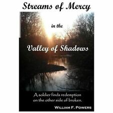 Streams of Mercy in the Valley of Shadows : A Soldier Finds Redemption on the...