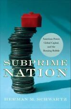 Subprime Nation: American Power, Global Capital, and the Housing-ExLibrary
