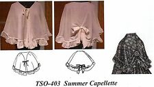 Civil War Style SUMMER CAPELETTE  Short Cape Timeless Stitches PATTERN TS0-403