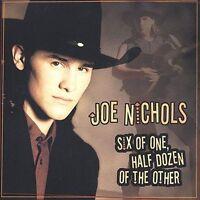 Six of One, Half Dozen of the Other by Joe Nichols (CD, 2002)