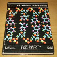 GLI ARCHITETTI DELLE MOLECOLE Storia illustrata Chimica Masini 2°ediz. 1973
