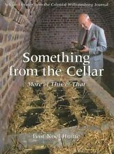 Something From the Cellar: More of This & That----Selected Essays from the Colo