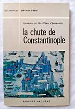La Chute de Constantinople 1453 par Chavardès ed Robert Laffont Histoire