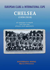 European Clubs in the Champions League - Chelsea FC 1958-2016 Statistics book