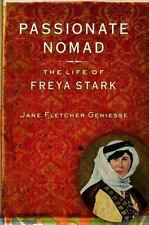 Passionate Nomad: The Life of Freya Stark by Geniesse Jane