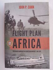 Flight Plan Africa - Portuguese Airpower in Counterinsurgency, 1961-1974