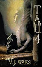 Tau 4 by V. J. Waks (2007, Paperback)