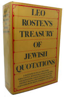 Leo Rosten LEO ROSTEN'S TREASURY OF JEWISH QUOTATIONS  1st Edition 1st Printing